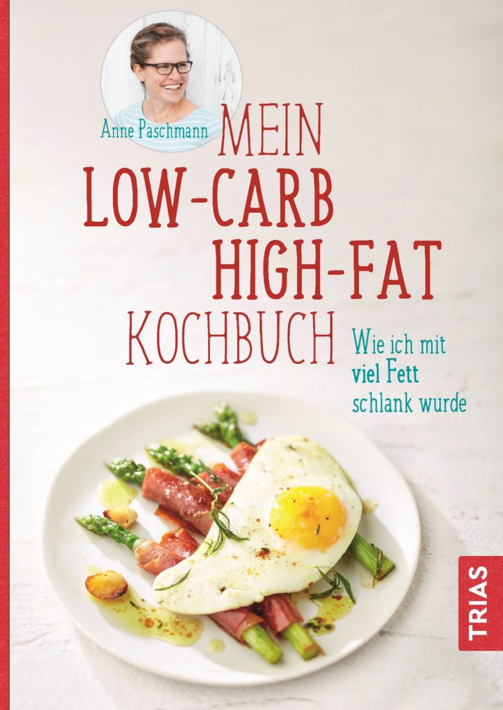 Das Cover von Annes Mein Low-Carb-High-Fat Kochbuch